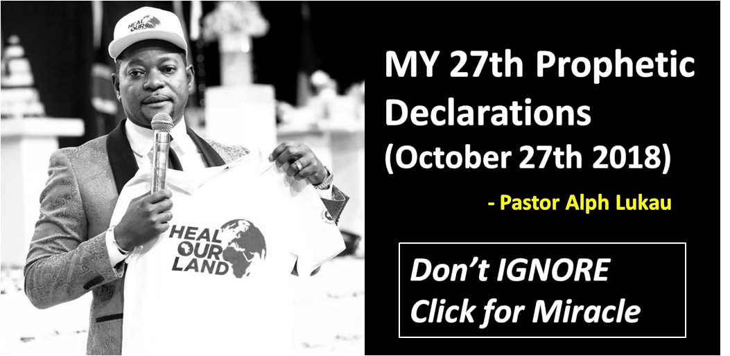 27th Prophetic Declarations (October 27th 2018) - Pastor Alph Lukau