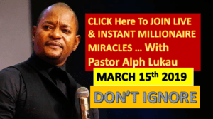 Prayer To Become an Instant MILLIONAIRE By Pastor Alph Lukau – Click Here To Submit a Prayer REQUEST (March 15th 2019)