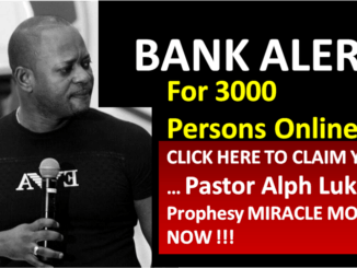 NEW WEEK - BANK ALERT FOR 3000 Persons - Pastor Alph Lukau Is Prophesying Miracle Money For 3000 Online Users - Click To Claim Yours