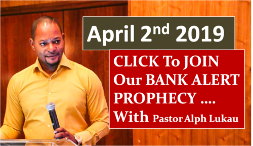 2nd April 2019 – BANK ALERT PROPHECY With Pastor Alph Lukau
