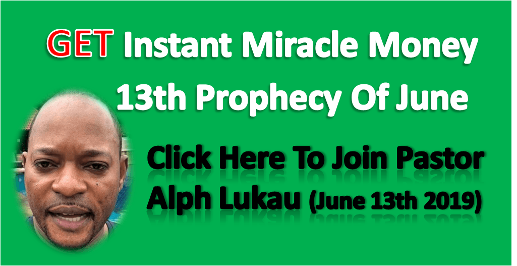 Click Here To Join Pastor Alph Lukau (June 13th 2019)