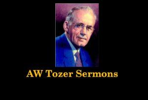Aw Tozer Sermons