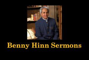 Benny Hinn Sermons