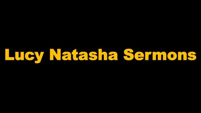 Lucy Natasha Sermons